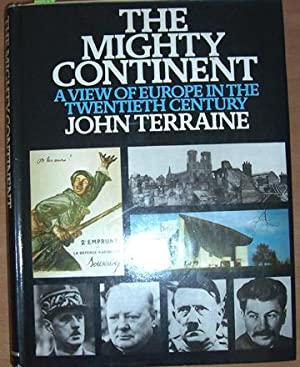 Mighty Continent, The: A View of Europe in the Twentieth Century
