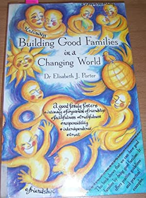 Building Good Families in a Changing World
