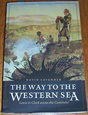 Way to the Western Sea, The: Lewis & CLark Across the Continent