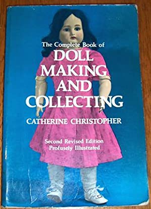Complete Book of Doll Making and Collecting, The
