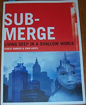 Submerge: Living Deep in a Shallow World: Barker, Ashley; Hayes,