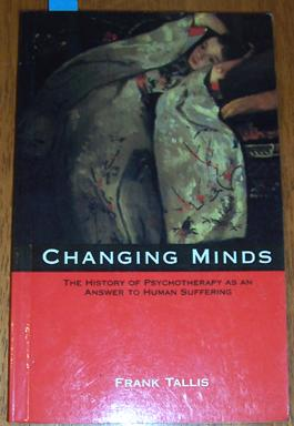 Changing Minds: The History of Pschotherapy as Answer to Huyman Suffering