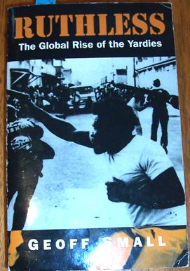 Ruthless: The Global Rise of the Yardies