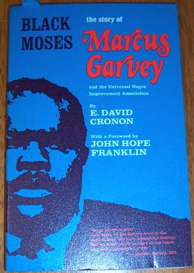 Black Moses; The Story of Marcus Garvey and the Universal Negro Improvement Association