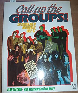 Call Up the Groups: The Golden Age of British Beat 1962-67