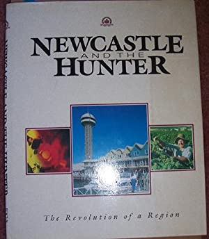 Newcastle and The Hunter: The Revolution of a Region