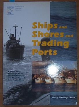 Ships and Shores and Trading Ports: A Social and Working Life of Coastal Harbours and River Towns...