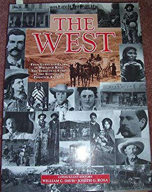 West, The: From Lewis Anc CLark to Wounded Knee: THe Turbulant Story of the Settling of Frontier ...