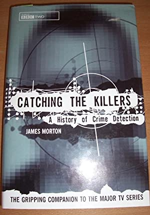 Catching the Killers: A History of Crime Detection