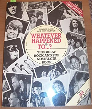 Whatever Happened to.? The Great Rock and Pop Nostalgia Book