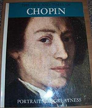 Life and Times of Chopin, The: Portraits Of Greatness