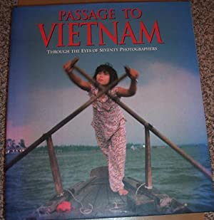 Passage to Vietnam: Through the Eyers of Seventy Photographers
