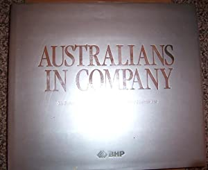 Australians in Company: The Broken Hill Proprietary Company Limited in Its One Hundredth Year
