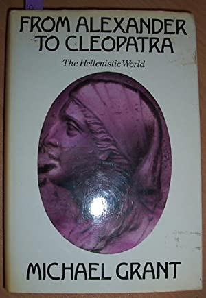 From Alexander to Cleopatra: The Hellenistic World
