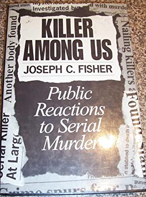 Killer Among Us: Public Reactions to Serial: Fisher, Joseph. C
