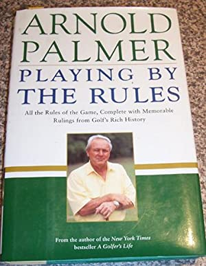 Playing By the Rules: All the Rules of the Game, Complete with Memorable Rulings from Golf's Rich...
