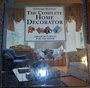 Complete Home Decorator, The: 1000 Design Ideas for the Home