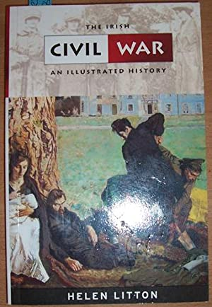 Irish Civil War, The: An Illustrated History