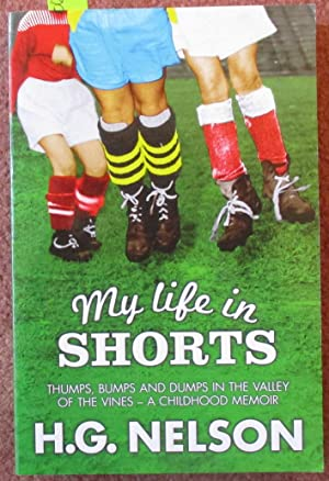 My Life In Shorts: Thumps, Bumps and Dumps in the Valley of the Vines - A Childhood Memoir