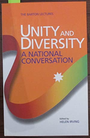 Unity and Diversity: A National Conversation (The Barton Lectures)