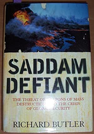 Saddam Defiant: The Threat of Weapons of Mass Destruction, and the Crisis of Global Security