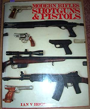 Modern Rifles, Shotguns and Pistols