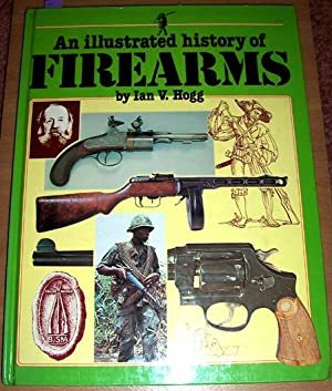Illustrated History of Firearms, An