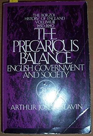 Precarious Balance, The: English Government and Society (The Borzoi History of England Series, Vo...