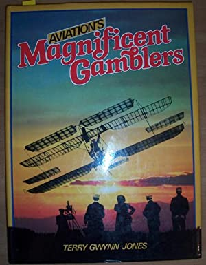 Aviation's Magnificent Gamblers