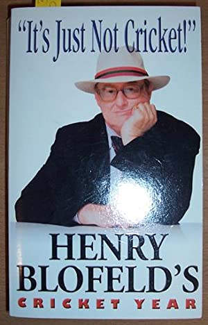 It's Just Not Cricket - Henry Blofeld's: Blofeld, Henry