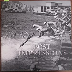 Post Impressions: 100 Years of the South China Morning Post