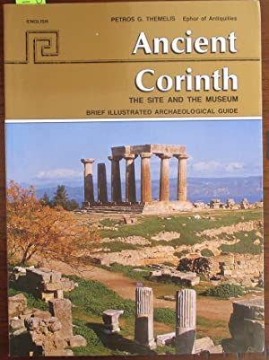 Ancient Corinth: The Site and the Museum - Brief Illustrated Archaeological Guide