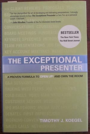 Exceptional Presenter, The: A Proven Formula to Open Up! and Own the Room