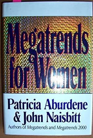 Megatrends for Women: Aburdene, Patricia; Naisbitt,