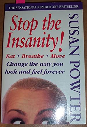 Stop the Insanity!: Change the Way You Look and feel Forever