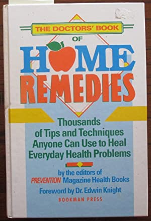 Doctors' Book of Home Remedies: Thousands of Tips and Techniques Anyone Can Use to Heal Everyday ...