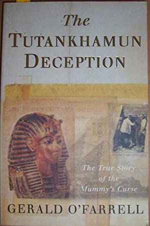 Tutankhamun Deception, The: The True Story of the Mummy's Curse