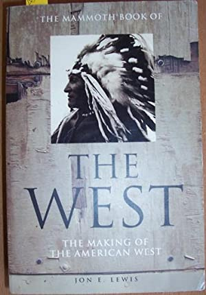 Mammoth Book of The West, The: The Making of the American West