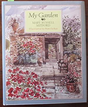 My Garden: Selected From the Letters and Recollections of Mary Russell Mitford
