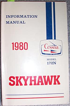 Skyhawk: Information Manual (Cessna, Model 172N, 1980)