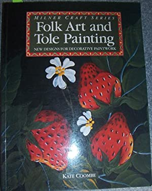Folk Art and Tole Painting: New Designs for Decorative Paintwork (Milner Craft Series)