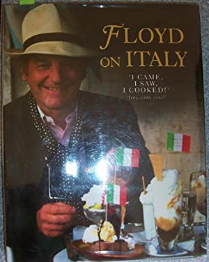 Floyd on Italy: I Came, I Saw, I Cooked!