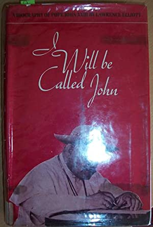 I Will Be Called John: A Biography of Pope John 23rd