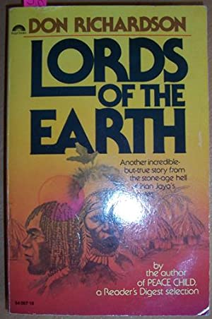 Lords of the Earth: Another Incredible But True story from the Stone-age Hell of Irian Jaya's Jun...