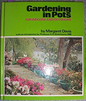 Gardening in Pots: For Indoors and Outdoors