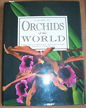 Guide to Orchids of the World, A