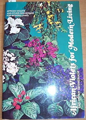 African Violets for Modern Living and Other Gesneriads