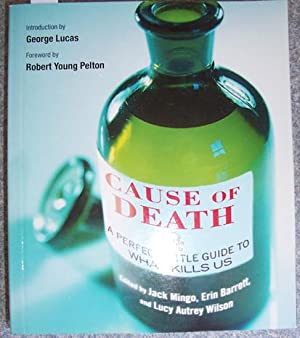 Cause of Death: A Perfect Little Guide to What Kills Us