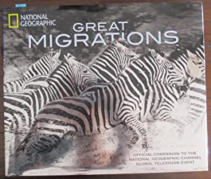 Great Migrations: Official Companion to the National Geographic Channel Global Television Event