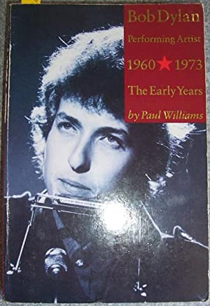 Bob Dylan: Performance Artist, 1960-1973, The Early Years